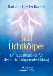 Mein Lichtkörper - Barbara Heider-Rauter